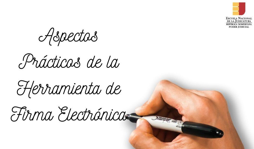 CONST-097-21-01 Curso Aspectos Prácticos de la Herramienta de Firma Electrónica