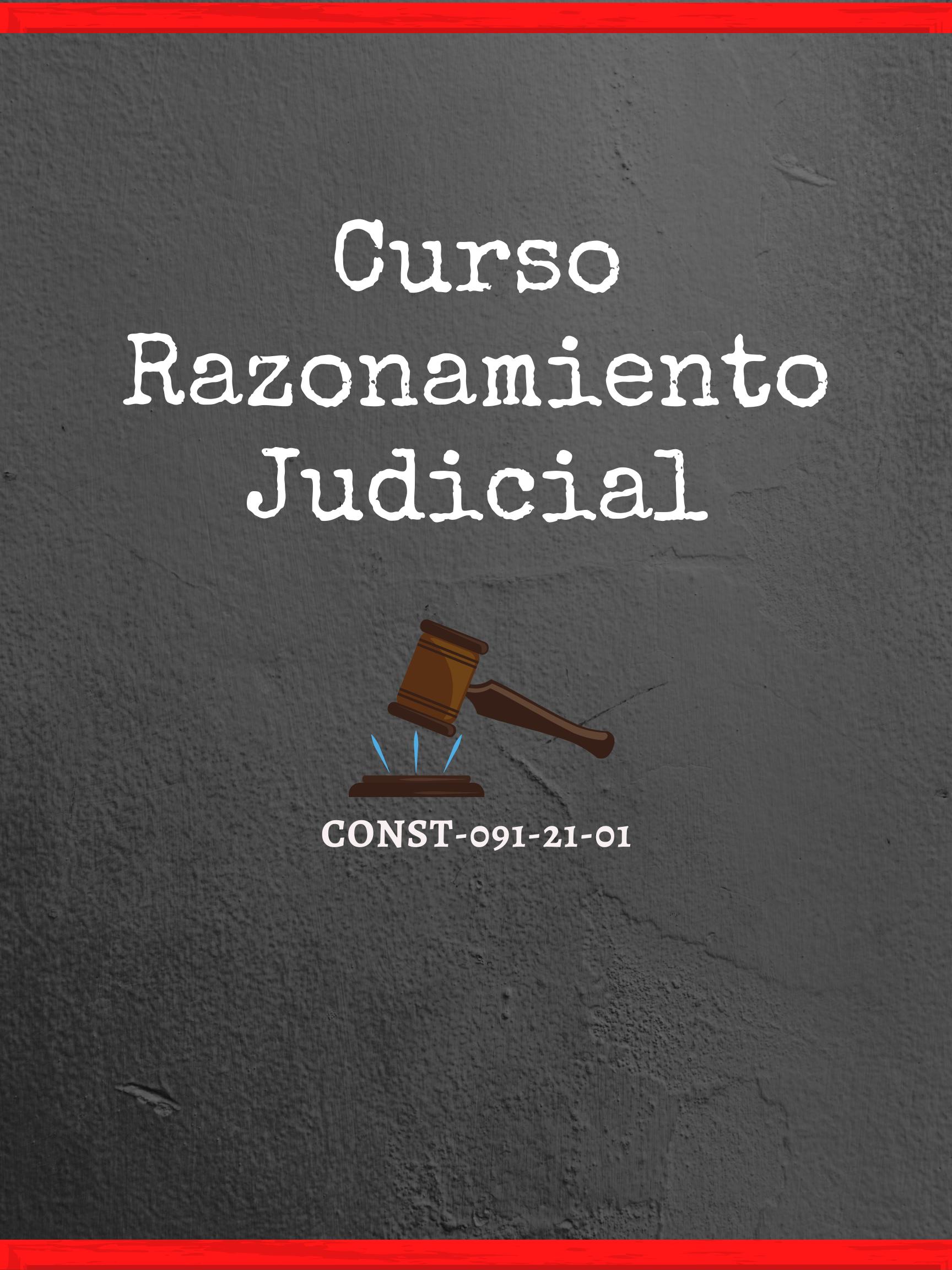 CONST-091- 21-01 Curso Razonamiento Judicial