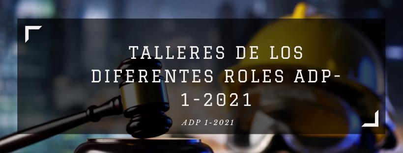 Talleres de los Diferentes Roles ADP-1-2021